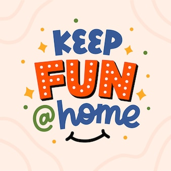 Lettering typography quote poster inspiration motivation  keep fun at home