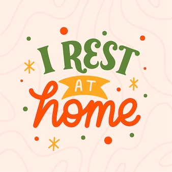 Lettering typography quote poster inspiration motivation  rest at home