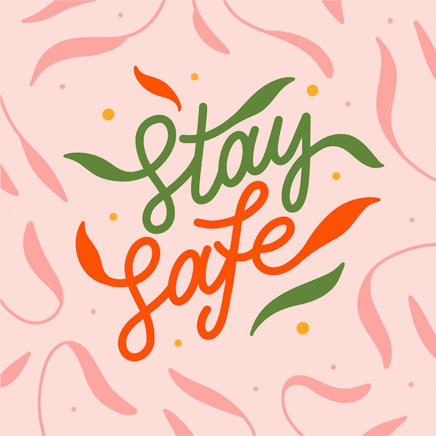 Lettering typography quote poster inspiration motivation stay safe