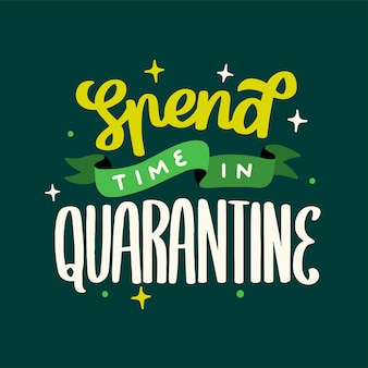 Lettering typography quotes poster inspiration motivation spend time in quarantine