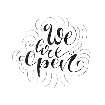 Lettering we are open. vector illustration.