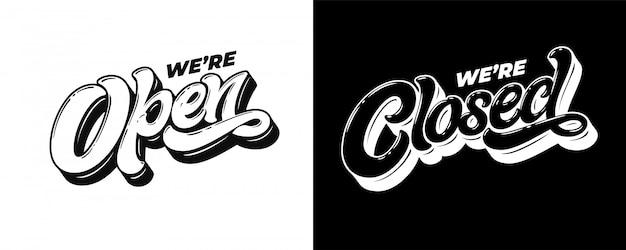 Надпись «мы открыто закрыто» для вывески на двери магазина, кафе, бара или ресторана. типография в винтажном стиле. буквы со скосом. современная каллиграфия с кистью. ,