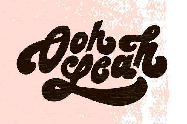 Lettering with phrase oh yeah. vector illustration. color