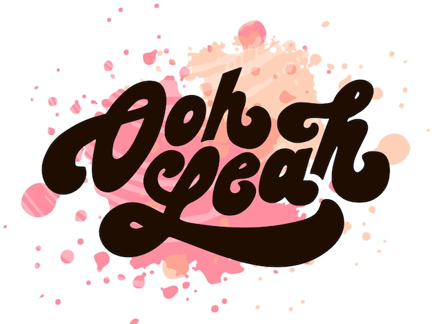 Lettering with phrase oh yeah. vector illustration. watercolor