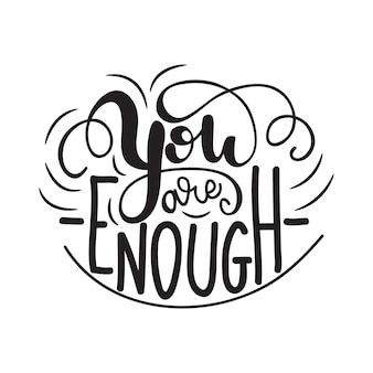 Lettering you are enough. vector illustration.