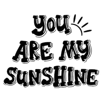 Lettering of you are my sunshine for valentines day