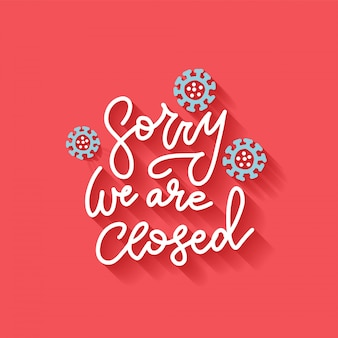 Lettring banner for sign on door store with sorry we are closed. business open or closed black card.  flat illustration with shadow. effect of corona virus or covid-19 outbreak 2020.