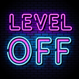 Level off sign neon style