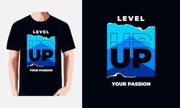 Level up your passion quotes t-shirt design