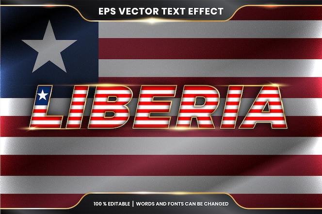Liberia con la sua bandiera nazionale del paese, stile effetto testo modificabile con concetto di colore oro