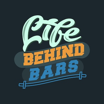 Life behind bars. gym sayings & quotes
