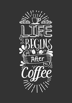 Life begins after coffee lettering quote with sketches