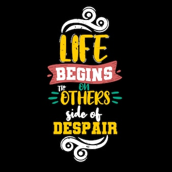Life begins on the others side of despair