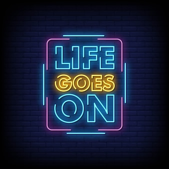Life goes on neon signboard