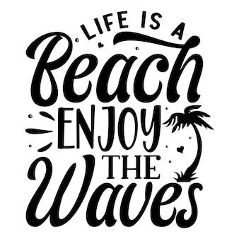 人生はビーチです波をお楽しみくださいタイポグラフィプレミアムベクトルデザイン引用テンプレート