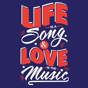 Life is a Song & Love is the Music