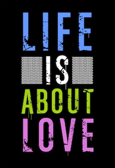 Life is about love typography
