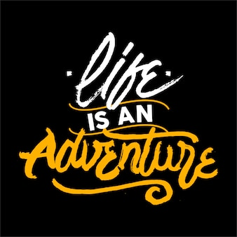 Life is an adventure lettering motivational quote