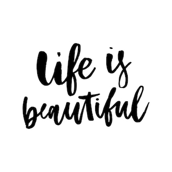 Life is beautiful, hand writing lettering calligraphy