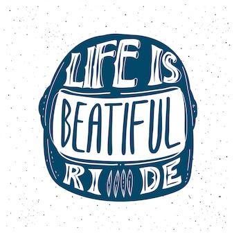 Life is beautiful ride .