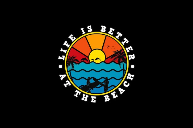 .life is better at the beach, design silhouette retro style