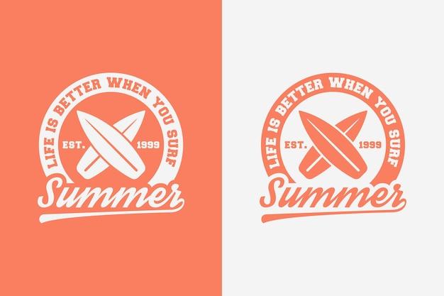 여름 빈티지 타이포그래피 여름 서핑 티셔츠 디자인 일러스트레이션을 서핑하면 인생이 더 좋습니다.