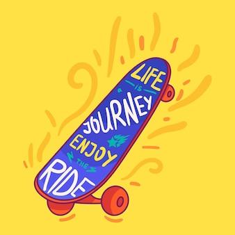 人生は、スケートボードの背景にレタリングが付いた旅の手描きのタイポグラフィポスターです。やる気を起こさせるバナーや服のクリエイティブなプリント。ベクトルイラスト