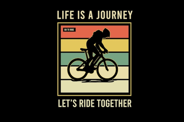 Life is a journey let's ride together color orange yellow and green