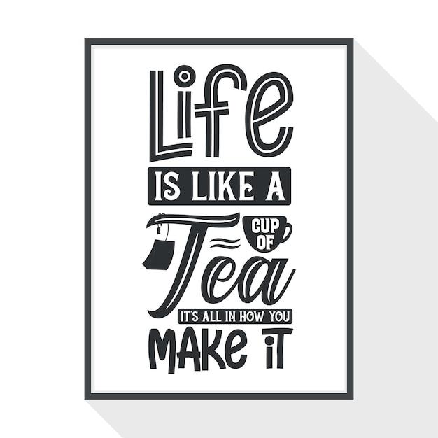 인생은 차 한 잔과 같습니다. 만드는 방법에 따라 다릅니다.
