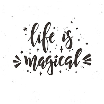 Life is magical calligraphic design