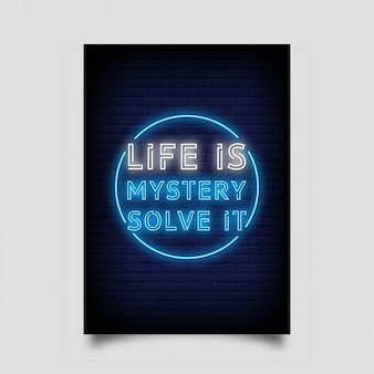 Life is mystery solve it poster in neon style