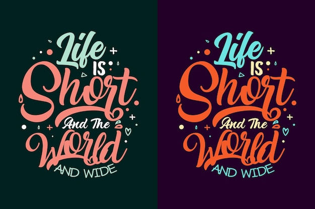Жизнь коротка, а мир и широкая типография надписывают мотивационные цитаты для футболки и кружки