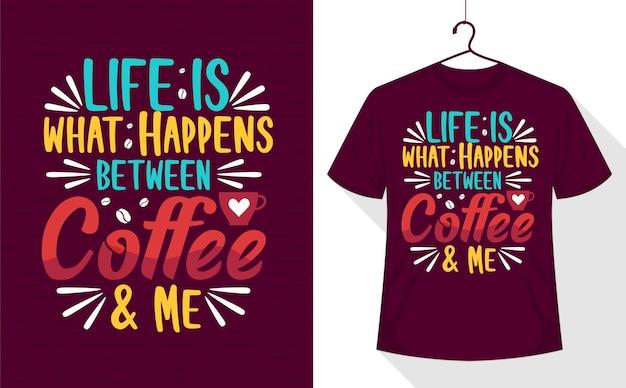 Жизнь - это то, что происходит между мной и кофе, дизайн кофейной футболки