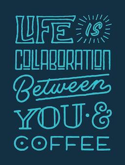 人生はあなたとコーヒーのタイポグラフィを引用していますポスター