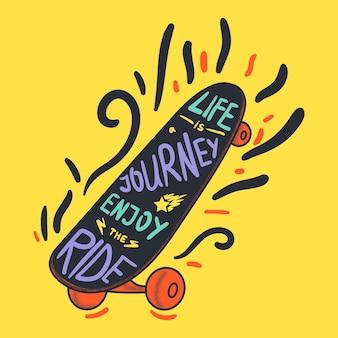인생 여행, 포스터 템플릿 또는 옷 인쇄에 대한 영감을 주는 인용구를 즐겨보세요. 스케이트보드 라이프 스타일 개념입니다. 현대 hipster 동기 그런 지 요소입니다. 벡터 일러스트 레이 션