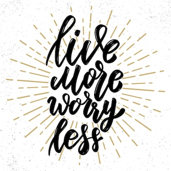 Life more worry less. lettering phrase on grunge background. design element for poster, card, banner, flyer.