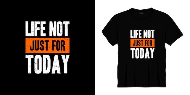 Жизнь не только сегодня типографика дизайн футболки