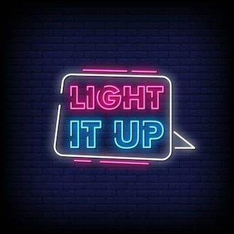 Light it up neon signs style text