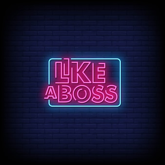 Like a boss neon signs style text