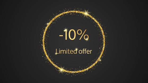 Limited offer gold banner with a 10% discount . gold numbers in gold glittering circle on dark background. vector illustration