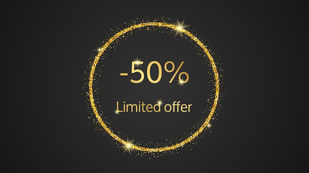 Limited offer gold banner with a 50% discount . gold numbers in gold glittering circle on dark background. vector illustration