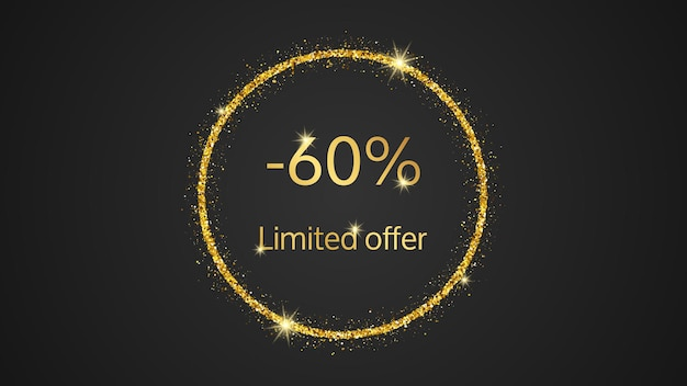 Limited offer gold banner with a 60% discount . gold numbers in gold glittering circle on dark background. vector illustration