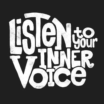 あなたの内なる声の手描きのレタリング、tシャツを聞いてください。