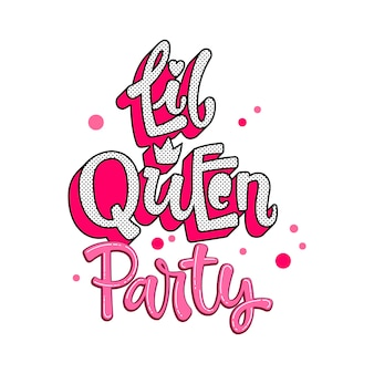 Little queen quote. lol dolls theme girl hand drawn lettering logo phrase.