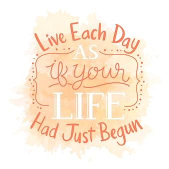 Живи каждый день так, как будто твоя жизнь только началась цитата на акварельной окраске