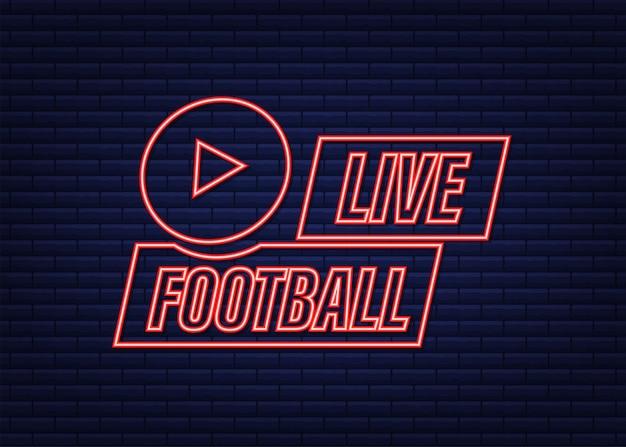 ライブサッカーストリーミングネオンアイコン、放送またはオンラインサッカーストリーム用のボタン。ベクトルイラスト。