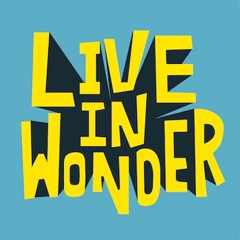 Live in Wonder typography