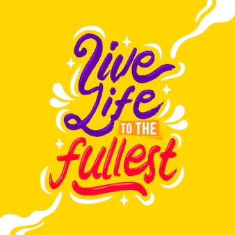 Live life of the fullest hand drawn lettering quote