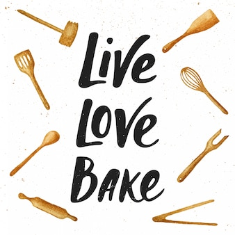 Live, love, bake with kitchen tools, lettering
