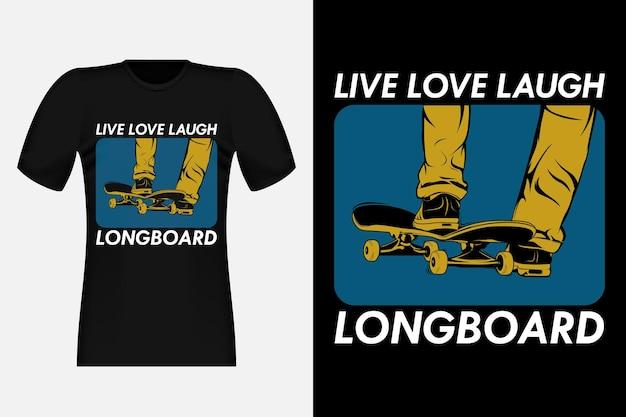 Live love laugh long board vintage t-shirt design